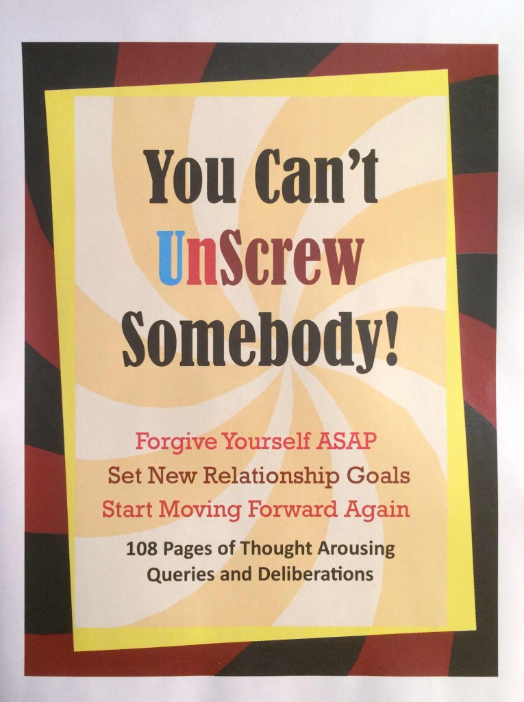 You Can't Unscrew Somebody